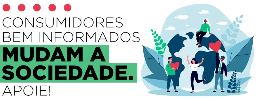 SEU APOIO FORTALECE O LADO DOS CONSUMIDORES