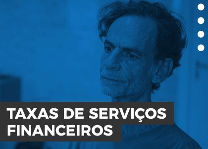 TAXAS DE SERVIÇOS FINANCEIROS