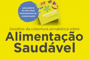 Alimentação em Pauta: conheça o guia para profissionais de comunicação