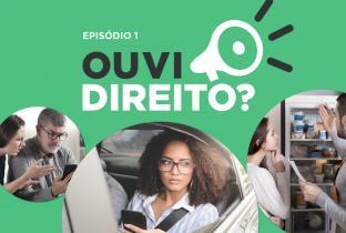 Ouvi Direito?: Idec lança o podcast sobre direitos do consumidor